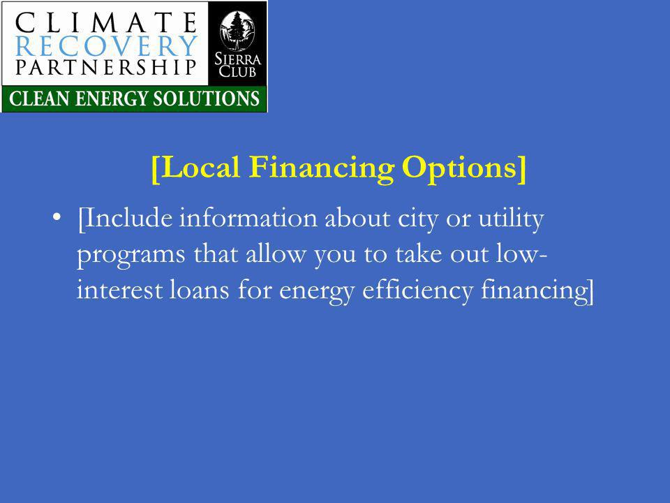 [Local Financing Options]